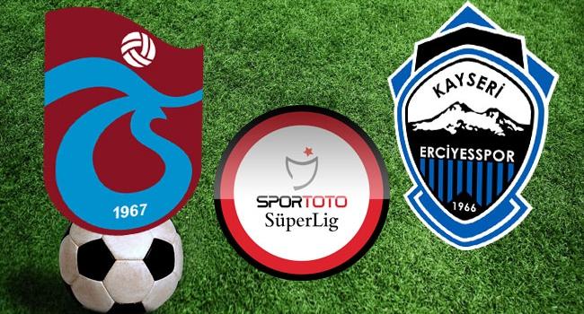 Trabzonspor - SAİ Kayseri Erciyesspor