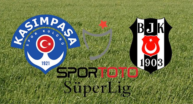 CANLI | Kasımpaşa-Beşiktaş