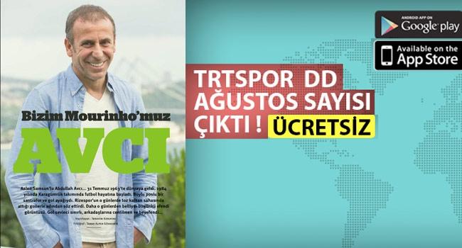 VİDEO   TRT Spor DD'nin Ağustos sayısı çıktı