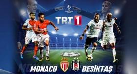 Monaco - Beşiktaş maçı TRT 1'de