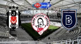 Beşiktaş'ın rakibi Başakşehir
