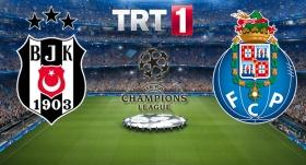 Beşiktaş - Porto maçı TRT 1'de