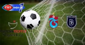 Trabzon'da dev maç!