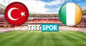 Türkiye-İrlanda Cumhuriyeti maçı TRTSPOR'da