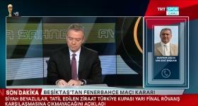Çulcu, Beşiktaş'ın maça çıkmama kararını yorumladı