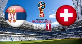 Sırbistan - İsviçre maçı TRT 1'de