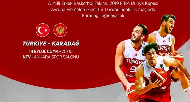 A Milli Erkek Basketbol Takimi  Fiba Dunya Kupasi Avrupa Elemeleri Ikinci Tur I Grubundaki Ilk Macinda Bugun Karadagi Agirlayacak