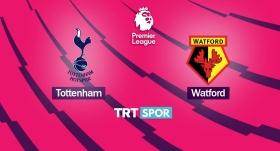 Tottenham - Watford maçı TRT SPOR'da