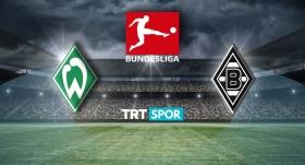 Werder Bremen-Borussia M'Gladbach maçı TRT SPOR'da