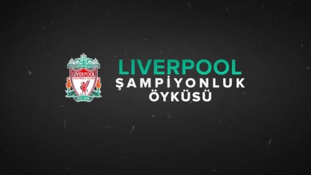 Liverpool'un şampiyonluk öyküsü