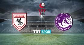 Yılport Samsunspor - Ankara Keçiörengücü maçı TRT SPOR'da