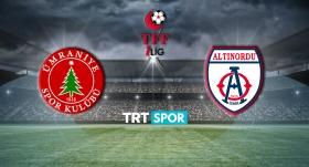 Ümraniyespor - Altınordu maçı TRT SPOR'da