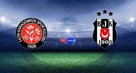 Beşiktaş, Fatih Karagümrük karşısında