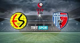 Eskişehirspor-Ankaraspor maçı TRT SPOR'da