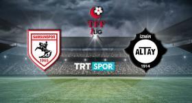 Samsunspor-Altay maçı TRT SPOR'da