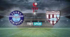 Adana Demirspor - Bandırmaspor maçı TRT SPOR'da