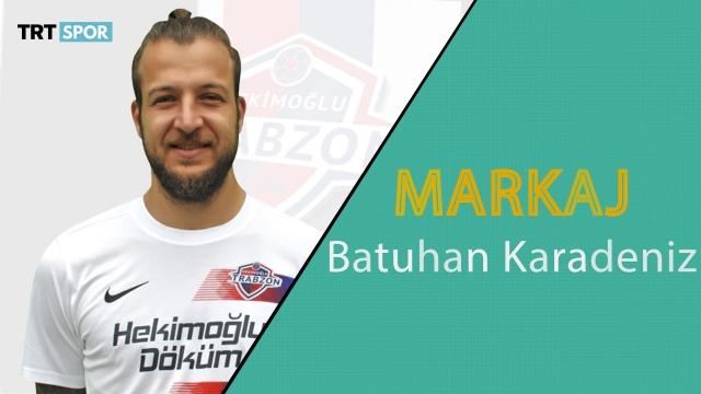 Batuhan Karadeniz ile Markaj