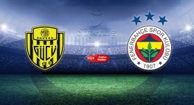 CANLI | MKE Ankaragücü - Fenerbahçe