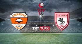 Adanaspor - Yılport Samsunspor maçı TRT TÜRK'te