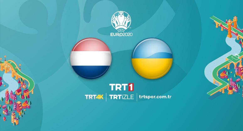 Hollanda - Ukrayna maçı TRT1'de