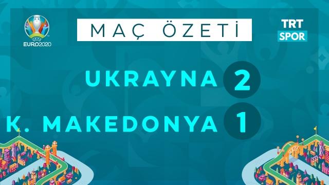 EURO 2020 | Ukrayna - Kuzey Makedonya (Özet)