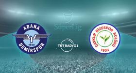 CANLI | Adana Demirspor - Çaykur Rizespor