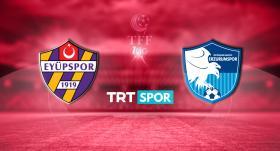 Eyüpspor - BB Erzurumspor maçı TRT SPOR'da