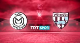 Manisa FK - Bandırmaspor maçı TRT SPOR'da