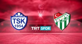 CANLI | Tuzlaspor-Bursaspor