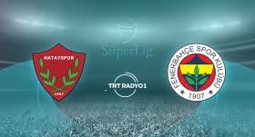 CANLI   Hatayspor - Fenerbahçe