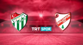 Bursaspor - Beypiliç Boluspor maçı TRT SPOR'da