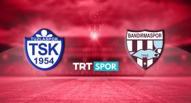 Tuzlaspor - Bandırmaspor maçı TRT SPOR'da