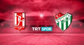 Balıkesirspor-Bursaspor maçı TRT SPOR'da
