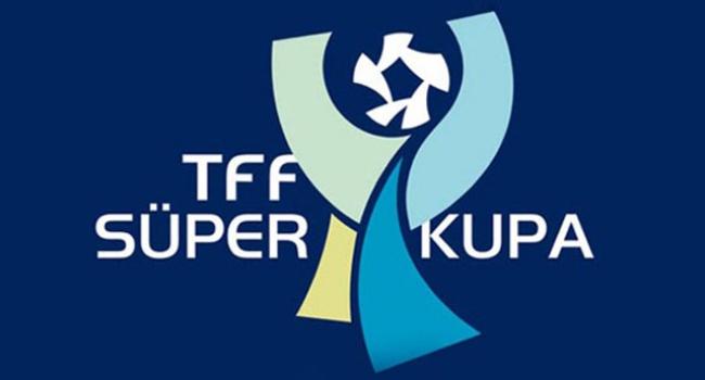 TFF Süper Kupa maçı ne zaman, hangi kanalda?